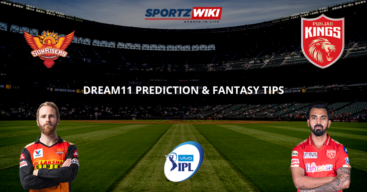 IPL 2021- SRH vs PBKS Dream11 Prediction, Fantasy Cricket Tips, Dream11 Team, Playing XI, Pitch Report and Injury Update