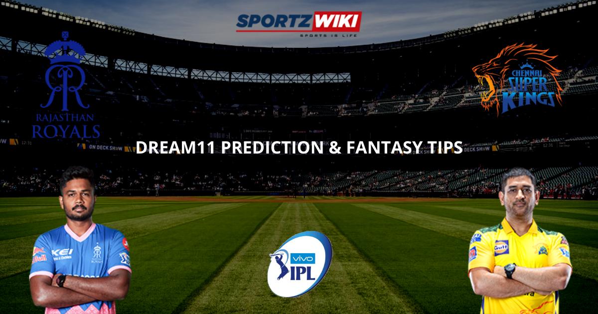 RR vs CSK Dream11 Prediction, Fantasy Cricket Tips, Dream11 Team- IPL 2021